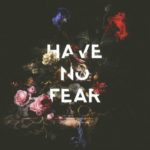 HAVE NO FEAR無料高画質iPhone壁紙
