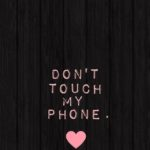 Don't Touch My Phone✋️無料高画質iPhone壁紙